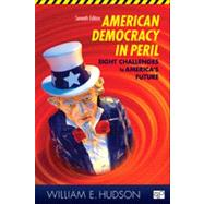 American Democracy in Peril: Eight Challenges to America's Future, 7th Edition by Hudson, William E., 9781452226750