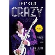 Let's Go Crazy by Light, Alan, 9781476776750