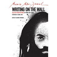 Writing on the Wall by Abu-Jamal, Mumia; West, Cornel; Fernandez, Johanna, 9780872866751
