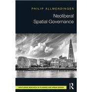 Neoliberal Spatial Governance by Allmendinger; Phil, 9781138936751
