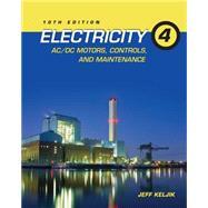 Electricity 4 AC/DC Motors, Controls, and Maintenance by Keljik, Jeffrey J., 9781111646752