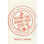 Biting the Hands That Feed Us by Linnekin, Baylen J., 9781610916752