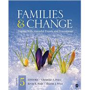 Families & Change by Price, Christine A.; Bush, Kevin R.; Price, Sharon J., 9781483366753