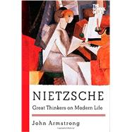 Nietzsche: Great Thinkers on Modern Life by Armstrong, John, 9781605986753