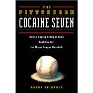 The Pittsburgh Cocaine Seven by Skirboll, Aaron, 9781613736753