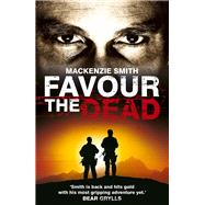 Favour the Dead by Smith, Mackenzie, 9780099576754
