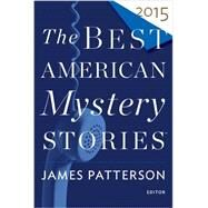 The Best American Mystery Stories 2015 by Patterson, James, 9780544526754