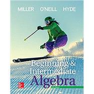 Beginning and Intermediate Algebra by Miller, Julie; O'Neill, Molly; Hyde, Nancy, 9781259616754