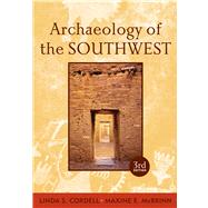 Archaeology of the Southwest, Third Edition by Cordell,Linda S, 9781598746754