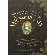 Alices Puzzles in Wonderland by Galland, Richard Wolfrik, 9781780976754
