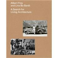 Albert Frey and Lina Bo Bardi by Cornell, Daniell; Lima, Zeuler R.; Rosa, Joseph (CON); Veikos, Cathrine (CON); Williams, Sidney (CON), 9783791356754