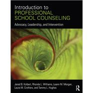 Introduction to Professional School Counseling: Advocacy, Leadership, and Intervention by Kolbert; Jered B., 9780415746755