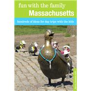 Fun with the Family Massachusetts, 8th Hundreds of Ideas for Day Trips with the Kids by Glassman-Jaffe, Marcia, 9780762796755