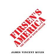 Firsen's America by Kulis, James Vincent, 9781496906755