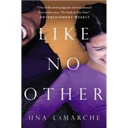 Like No Other by LaMarche, Una, 9781595146755