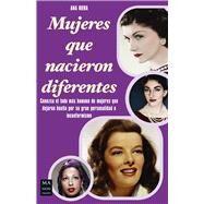 Mujeres que nacieron diferentes by Riera, Ana, 9788415256755