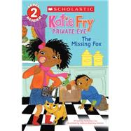 The Missing Fox (Scholastic Reader, Level 2: Katie Fry, Private Eye #2) by Cox, Katherine; Newton, Vanessa Brantley, 9780545666756