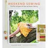 Weekend Sewing by Ross, Heather; Gruen, John, 9781584796756