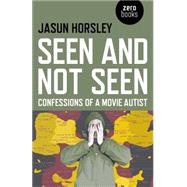 Seen and Not Seen by Horsley, Jasun, 9781782796756