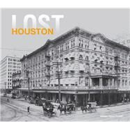 Lost Houston by Powell, William Dylan, 9781910496756