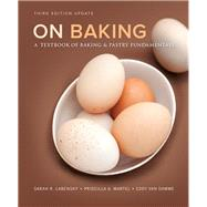 On Baking (Update) A Textbook of Baking and Pastry Fundamentals by Labensky, Sarah R.; Martel, Priscilla A.; Van Damme, Eddy, 9780133886757