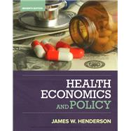 Health Economics and Policy by Henderson, James W., 9781337106757