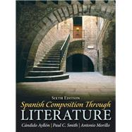 Spanish Composition Through Literature by Ayll�n, C�ndido; Smith, Paul C.; Morillo, Antonio, 9780205696758