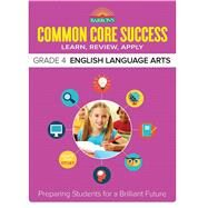 Barron's Common Core Success Grade 4 English Language Arts by O'Brien, Michelle, 9781438006758