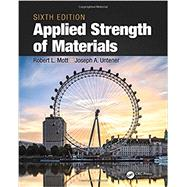 Applied Strength of Materials, Sixth Edition by Mott; Robert L., 9781498716758