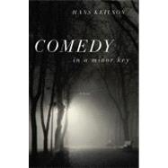 Comedy in a Minor Key A Novel by Keilson, Hans; Searls, Damion, 9780374126759