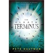 The Klaatu Terminus by Hautman, Pete, 9780763676759