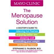 Mayo Clinic The Menopause Solution by Faubion, Stephanie S., M.D., 9780848746759