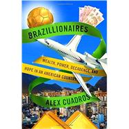 Brazillionaires by Cuadros, Alex, 9780812996760