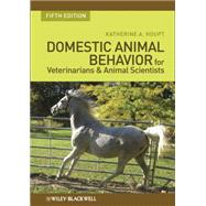 Domestic Animal Behavior for Veterinarians and Animal Scientists by Houpt, Katherine A., 9780813816760
