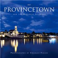 Provincetown and the National Seashore 2017 Calendar by Fields, Charles, 9780996076760