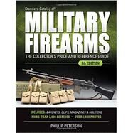 Standard Catalog of Military Firearms by Peterson, Philip, 9781440246760