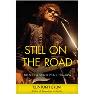 Still on the Road by Heylin, Clinton, 9781613736760