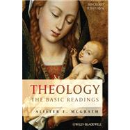 Theology : The Basic Readings by McGrath, Alister E., 9780470656761