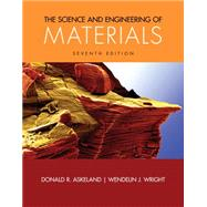 The Science and Engineering of Materials by Askeland, Donald R.; Wright, Wendelin J., 9781305076761