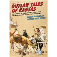 Outlaw Tales of Kansas by Smarsh, Sarah; Smith, Robert Barr, 9781493016761