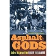 Asphalt Gods: An Oral History of the Rucker Tournament by Mallozzi, Vincent M., 9780385506762