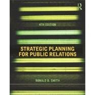 Strategic Planning for Public Relations by Smith; Ronald D., 9780415506762