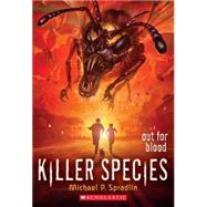 Killer Species #3: Out for Blood by Spradlin, Michael P., 9780545506762