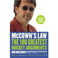 McCown's Law: The 100 Greatest Hockey Arguments by Mccown, Bob; Naylor, David, 9780385666763