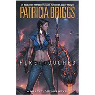Fire Touched by Briggs, Patricia, 9780425256763