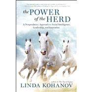 The Power Of The Herd A Nonpredatory Approach To Social Intelligence, Leadership, And Innovation