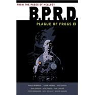 B.P.R.D. Plague of Frogs 2 by Mignola, Mike (CRT); LaRocque, Shantel; Dryer, Matt; Edidin, Rachel; Davis, Guy, 9781595826763