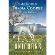 The Wonder of Unicorns Game Play for Personal and Planetary Healing by Cooper, Diana; Keenan, Damian; Kucharz, Marc, 9781844096763