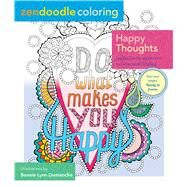 Zendoodle Coloring: Happy Thoughts Joyful Artwork to Color and Display by Demanche, Bonnie Lynn, 9781250126764