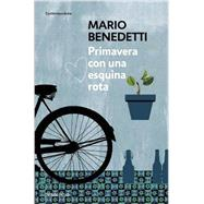 Primavera con una esquina rota (Spanish Edition) by Benedetti, Mario, 9788490626764